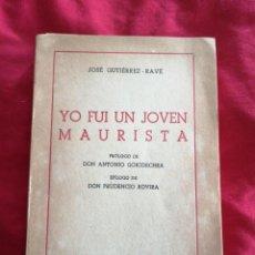 Libros de segunda mano: GUERRA CIVIL ESPAÑOLA. YO FUI UN JOVEN MAURISTA. JOSE GUTIERREZ-RAVE. Lote 186300232