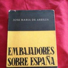 Libros de segunda mano: EMBAJADORES SOBRE ESPAÑA. JOSE MARIA DE AREILZA. Lote 186300258