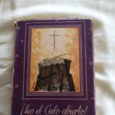 Libros de segunda mano: GUERRA CIVIL ESPAÑOLA. VEO EL CIELO ABIERTO. PERSECUCION RELIGIOSA. Lote 186303243
