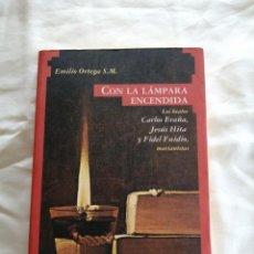 Libros de segunda mano: GUERRA CIVIL ESPAÑOLA. CON LA LAMPARA ENCENDIDA. EMILIO ORTEGA. PERSECUCION RELIGIOSA. Lote 186306417