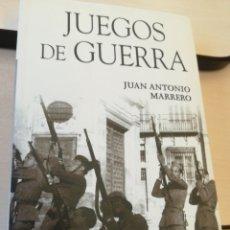 Libros de segunda mano: JUEGOS DE GUERRA JUAN ANTONIO MARRERO CABRERA PRIMERA EDICIÓN 2006 DEDICADO. Lote 187162676