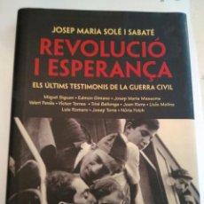 Libros de segunda mano: REVOLUCIO I ESPERANÇA - JOSEP MARIA SOLÉ I SABATÉ - 2010. Lote 200522237