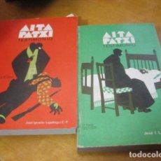 Libros de segunda mano: AITA PATXI TESTIMONIO. 1º Y 2º PARTE EN LA GUERRA. JOSE IGNACIO LOPATEGUI 1978. Lote 115561142