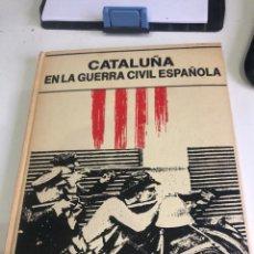 Libros de segunda mano: CATALUÑA EN LA GUERRA CIVIL ESPAÑOLA. Lote 187188447