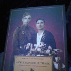 Libros de segunda mano: ASÍ FUE PASANDO EL TIEMPO MEMORIAS DE UNA MILICIANO EXTREMEÑA MARIA DE LA LUZ MEJÍAS CORREAS 2006. Lote 187195616