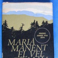 Libros de segunda mano: EL VEL DE MAIA. DIETARI DE LA GUERRA CIVIL. MARIÀ MANET. EDICIONS DESTINO, 1975.. Lote 187206811