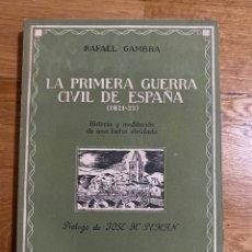 Libros de segunda mano: LA PRIMERA GUERRA CIVIL DE ESPAÑA RAFAEL CAMBRA. Lote 187223551