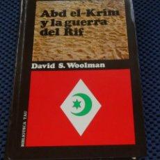 Libros de segunda mano: ABD EL-KRIM Y LA GUERRA DEL RIF. DAVID S. WOOLMAN. EDICIONES OIKOS TAU. Lote 187226072