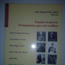 Libros de segunda mano: ESPAÑA EN GUERRA. PROTAGONISTAS PARA UN CONFLICTO.. Lote 187226881