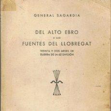 Libros de segunda mano: DEL ALTO EBRO A LAS FUENTES DEL LLOBREGAT GENERAL SAGARDIA . Lote 187493578