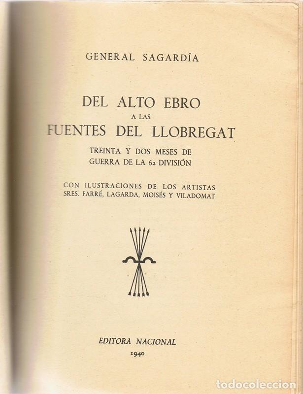 Libros de segunda mano: DEL ALTO EBRO A LAS FUENTES DEL LLOBREGAT GENERAL SAGARDIA - Foto 2 - 187493578