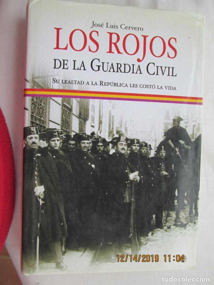 Libros de segunda mano: LOS ROJOS DE LA GUARDIA CIVIL - JOSÉ LUIS CERVERO - LA ESFERA DE LOS LIBROS 1ª EDICIÓN 2006. - Foto 3 - 187507572