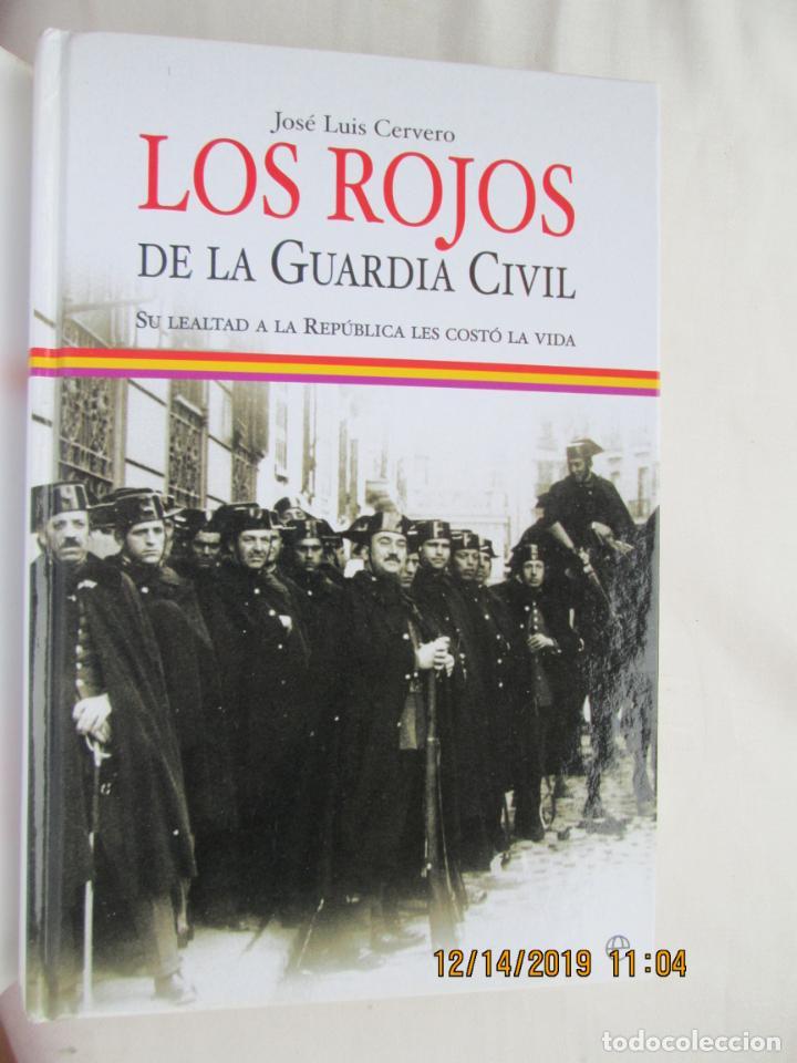 LOS ROJOS DE LA GUARDIA CIVIL - JOSÉ LUIS CERVERO - LA ESFERA DE LOS LIBROS 1ª EDICIÓN 2006. (Libros de Segunda Mano - Historia - Guerra Civil Española)