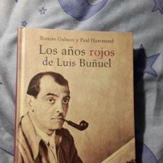 Libros de segunda mano: LOA AÑOS ROJOS DE BUÑUEL. MAGNÍFICO ESTADO. CATEDRA, TAPA DURA. BIOGRAFÍA.. Lote 188808200