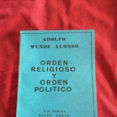Libros de segunda mano: ORDEN RELIGIOSO Y ORDEN POLITICO. ADOLFO MUÑOZ ALONSO. NUEVO CAUCE. OVIEDO. ASTURIAS. Lote 189089883