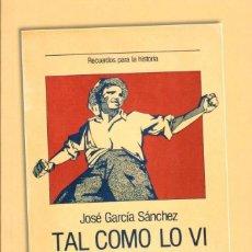 Livros em segunda mão: TAL COMO LO VI. COLECTIVIDAD DE CAMPESINOS... GARCÍA SÁNCHEZ, J. [ED. MAI MÉS, 2013]. Lote 231473095