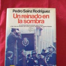 Libros de segunda mano: FRANQUISMO. PEDRO SAINZ RODRIGUEZ. UN REINADO EN LA SOMBRA. Lote 189613287