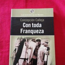 Livros em segunda mão: FRANQUISMO. CON TODA FRANQUEZA. CONCEPCION CALLEJA. Lote 189613921