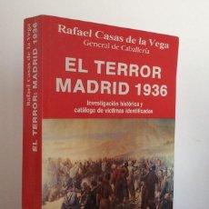Libros de segunda mano: EL TERROR. MADRID 1936. RAFAEL CASAS DE LA VEGA. CON CATÁLOGO DE VÍCTIMAS IDENTIFICADAS. ED FÉNIX. 1. Lote 189693438