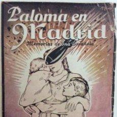 Libri di seconda mano: PALOMA EN MADRID. MEMORIAS DE UNA ESPAÑOLA. ALFONSO DE ASCANIO. ÁVILA. 1939. Lote 189701340