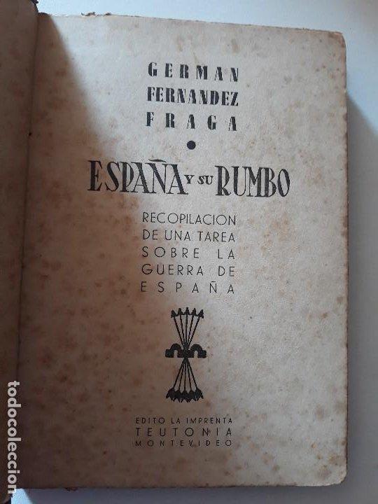ESPAÑA Y SU RUMBO. GERMAN FERNANDEZ FRAGA. IMPRENTA TEUTONIA, MONTEVIDEO 1939. FALANGE (Libros de Segunda Mano - Historia - Guerra Civil Española)