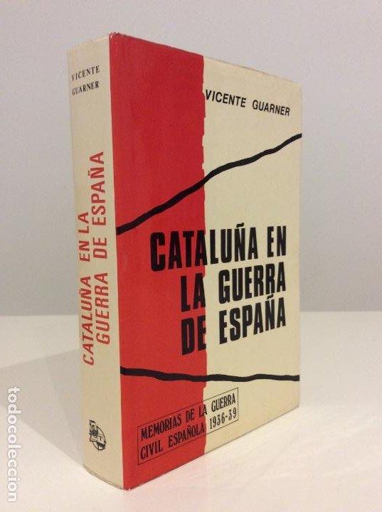 CATALUÑA EN LA GUERRA DE ESPAÑA. VICENTE GUARNER. MEMORIAS GUERRA CIVIL. G DEL TORO. 1975 (Libros de Segunda Mano - Historia - Guerra Civil Española)