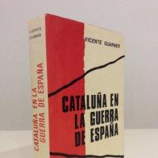 Libri di seconda mano: CATALUÑA EN LA GUERRA DE ESPAÑA. VICENTE GUARNER. MEMORIAS GUERRA CIVIL. G DEL TORO. 1975. Lote 189968081