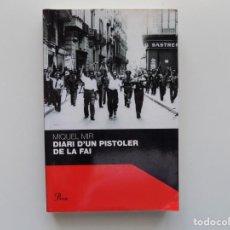 Libros de segunda mano: LIBRERIA GHOTICA. MIQUEL MIR. DIARI D ´UN PISTOLER DE LA FAI. EDITORIAL PROA 2008.ILUSTRADO. Lote 190021132