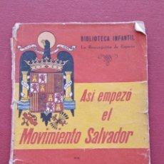 Libros de segunda mano: ASI EMPEZO EL MOVIMIENTO SALVADOR. TEBIB ARRUMI. 1º EDICION 1939. Lote 190209021