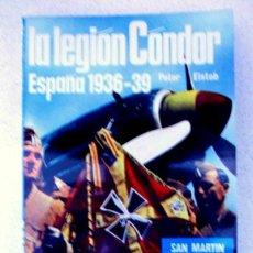 Libros de segunda mano: LA LEGION CONDOR ESPAÑA 1936-1939, GUERRA CIVIL, AVIACION.. Lote 190297782