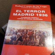 Libros de segunda mano: EL TERROR MADRID 1936 - RAFAEL CASAS DE LA VEGA. Lote 190518396