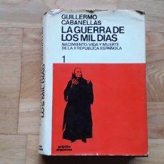 Libros de segunda mano: LA GUERRA DE LOS MIL DIAS, NACIMIENTO, VIDA Y MUERTE DE LA II REPUBLICA ESPAÑOLA, GUILLERMO CABANELL. Lote 190554198