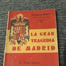 Libros de segunda mano: BIBLIOTECA INFANTIL LA RECONQUISTA DE ESPAÑA Nº 5 LA GRAN TRAGEDIA DE MADRID TEBIB ARRUMI 1939. Lote 190569227