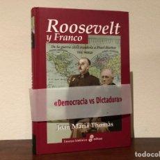 Libros de segunda mano: ROOSEVELT Y FRANCO. DE LA GUERRA CIVIL A PEARL HARBOUR.J.M. TOMASI.EDHASA. MÁS LIBROS EN MI PERFIL.. Lote 190634092
