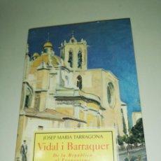 Libros de segunda mano: JOSEP MARIA TARRAGONA, VIDAL I BARRAQUER, DE LA REPÚBLICA AL FRANQUISME. Lote 190885216