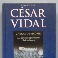 Libros de segunda mano: CHECAS DE MADRID. CESAR VIDAL. Lote 191068736