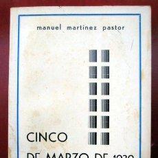Libri di seconda mano: CINCO DE MARZO DE 1939 CARTAGENA, DE MANUEL MARTÍNEZ PASTOR. Lote 190411762