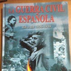 Libros de segunda mano: LIBRO GUERRA CIVIL ESPAÑOLA DÍA A DÍA 1936-1939. Lote 191222241