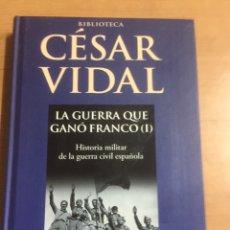 Libros de segunda mano: LA GUERRA QUE GANÓ FRANCO CESAR VIDAL. Lote 191322611