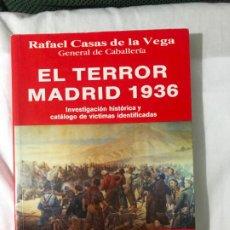 Libros de segunda mano: EL TERROR MADRID 1936, RAFAEL CASAS DE LA VEGA, INVESTIGACION HISTORICA Y CATALOGO DE VICTIMAS. Lote 191641457