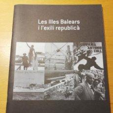 Libros de segunda mano: LES ILLES BALEARS I L'EXILI REPUBLICÀ (CONSELL DE MALLORCA). Lote 191979797