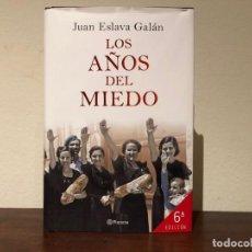 Libros de segunda mano: LOS AÑOS DEL MIEDO. (1939- 1952) . JUAN ESLAVA GALAN . EDITORIAL PLANETA. PRIMERA POST-GUERRA.. Lote 192001402