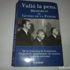 Libros de segunda mano: LIBRO AÑO 1998 VALIÓ LA PENA MEMORIAS LICINIO DE FUENTE GUERRA TRANSICIÓN HISTORIA EDAF REY FRANCO. Lote 192010058