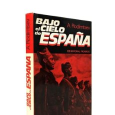 Libros de segunda mano: BAJO EL CIELO DE ESPAÑA // A. RODÍMTSEV // EDITORIAL PROGRESO // 1981. Lote 51372555