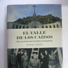 Libros de segunda mano: EL VALLE DE LOS CAÍDOS. LOS SECRETOS DE LA CRIPTA FRANQUISTA. DANIEL SUEIRO. Lote 222832198