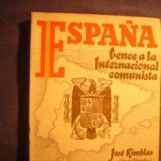 Libros de segunda mano: JOSE RIMBLAS: - ESPAÑA VENCE A LA INTERNACIONAL COMUNISTA - (BARCELONA, 1939). Lote 192854540