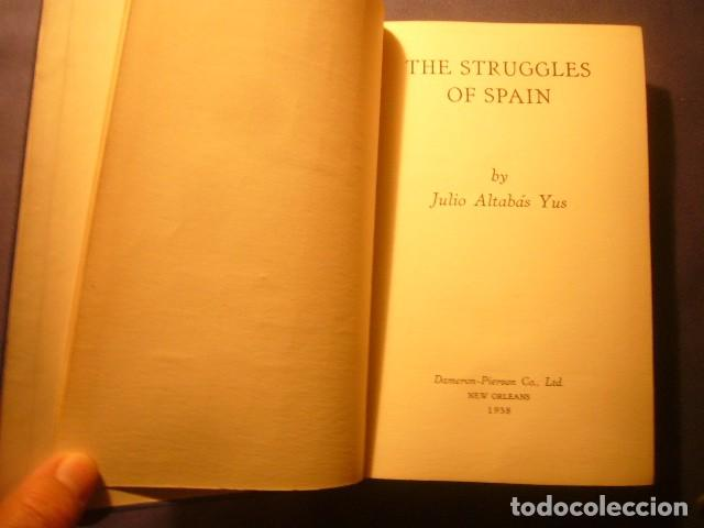 Libros de segunda mano: JULIO ALTABAS: - THE STRUGGLES OF SPAIN -. (NEW ORLEANS, 1938) (DEDICATORIA DEL AUTOR) - Foto 4 - 192854726