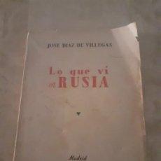 Libros de segunda mano: LIBRO LO QUE VI EN RUSIA DE JOSE DIAZ DE VILLEGAS 1950. Lote 193325672