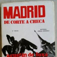 Libros de segunda mano: MADRID DE CORTE A CHECA. AGUSTÍN DE FOXÁ.. Lote 193334373