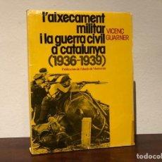 Libros de segunda mano: L'AIXECAMENT MILITAR I LA GUERRA CIVIL A CATALUNYA. VICENÇ GUARNER. PUBL. L'ABADIA DE MONTSERRAT.. Lote 193446501